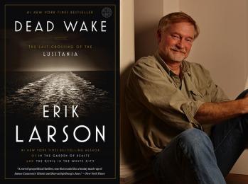 "Erik Larson, bestselling author of ""Dead Wake"""